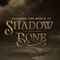 Building the World of Shadow and Bone